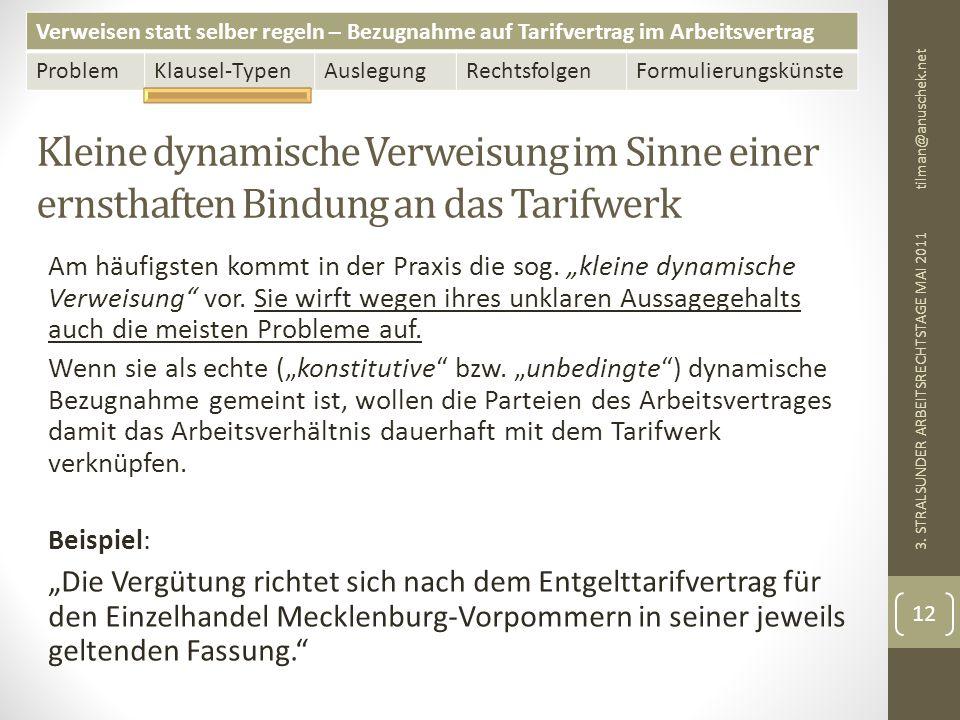 13. Mai 2011 tilman@anuschek.net. Kleine dynamische Verweisung im Sinne einer ernsthaften Bindung an das Tarifwerk.