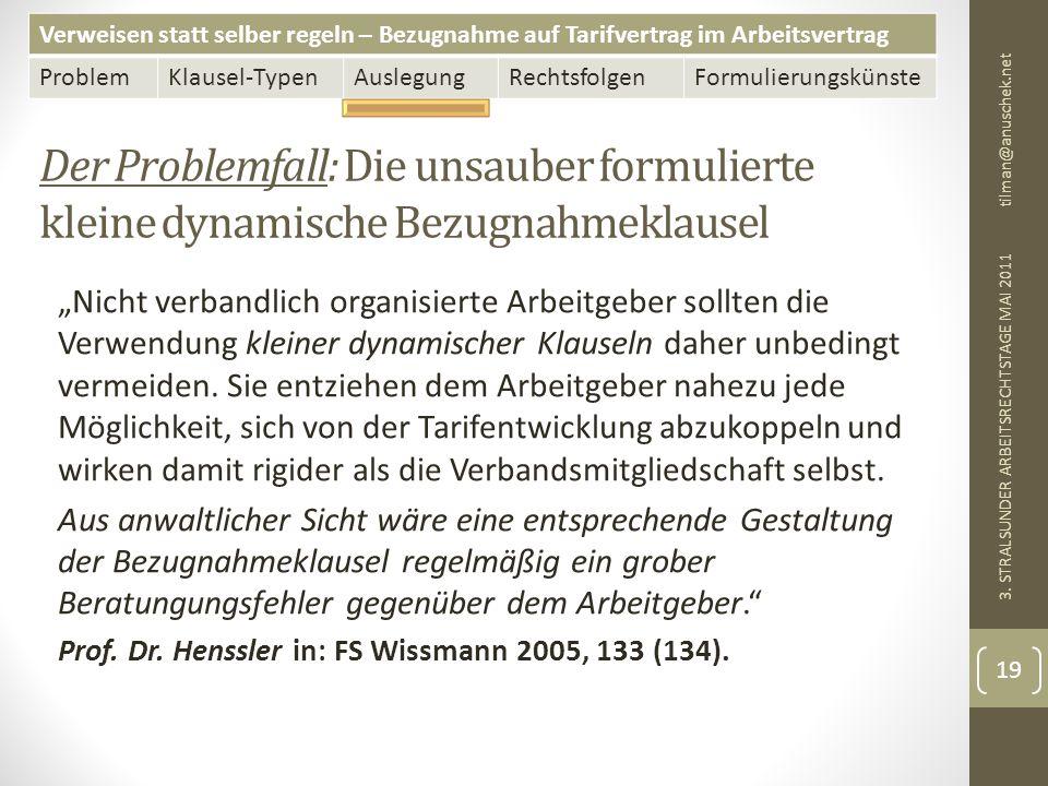 13. Mai 2011 tilman@anuschek.net. Der Problemfall: Die unsauber formulierte kleine dynamische Bezugnahmeklausel.