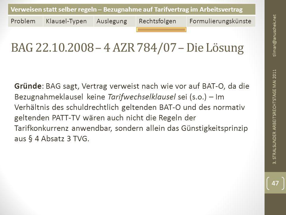 13. Mai 2011 tilman@anuschek.net. BAG 22.10.2008 – 4 AZR 784/07 – Die Lösung.
