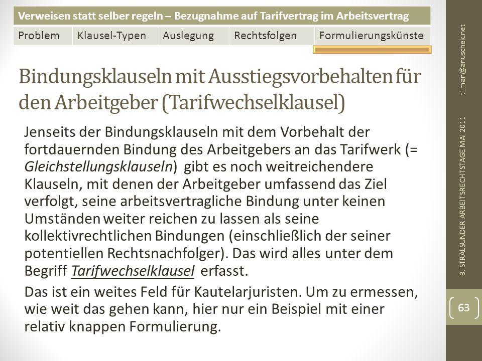 13. Mai 2011 tilman@anuschek.net. Bindungsklauseln mit Ausstiegsvorbehalten für den Arbeitgeber (Tarifwechselklausel)