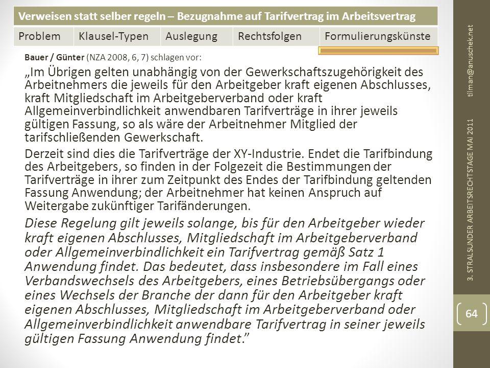 13. Mai 2011 tilman@anuschek.net. Bauer / Günter (NZA 2008, 6, 7) schlagen vor: