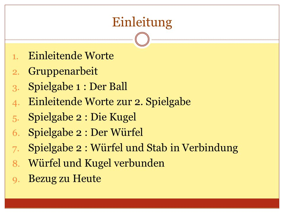 Einleitung Einleitende Worte Gruppenarbeit Spielgabe 1 : Der Ball