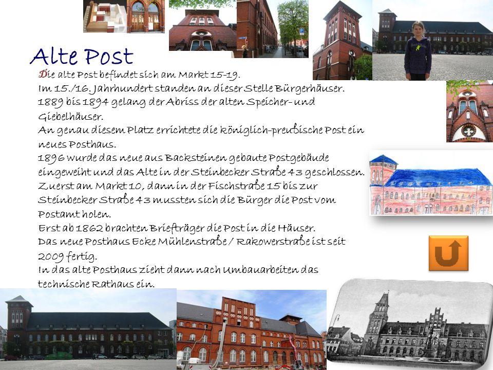 Alte Post Die alte Post befindet sich am Markt 15-19. Im 15./16. Jahrhundert standen an dieser Stelle Bürgerhäuser.