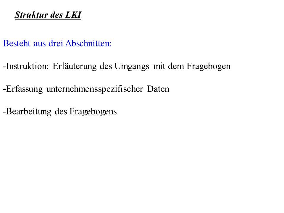 Struktur des LKI Besteht aus drei Abschnitten: -Instruktion: Erläuterung des Umgangs mit dem Fragebogen.