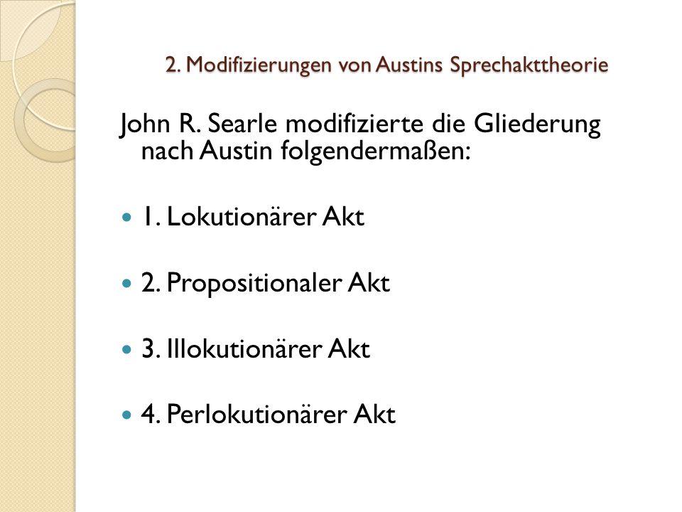 2. Modifizierungen von Austins Sprechakttheorie