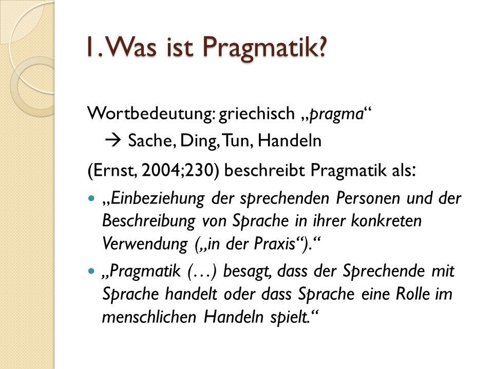 """1. Was ist Pragmatik Wortbedeutung: griechisch """"pragma"""