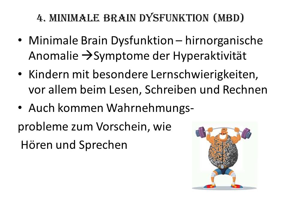 4. Minimale Brain Dysfunktion (MBD)