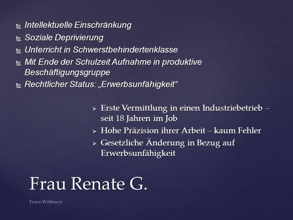 Frau Renate G. Intellektuelle Einschränkung Soziale Deprivierung