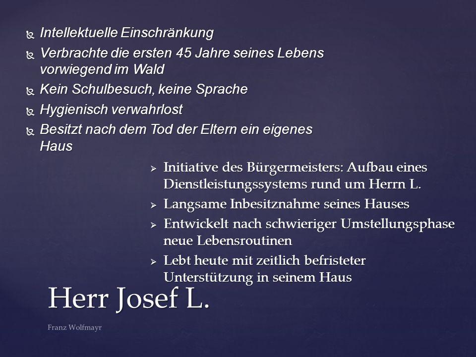 Herr Josef L. Intellektuelle Einschränkung