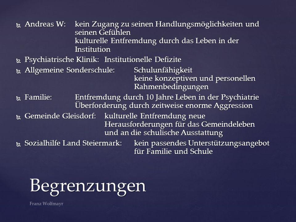 Andreas W:. kein Zugang zu seinen Handlungsmöglichkeiten und