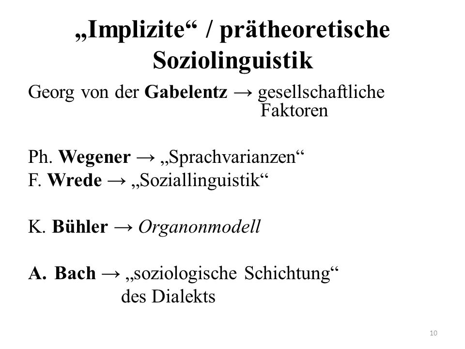 """Implizite / prätheoretische Soziolinguistik"