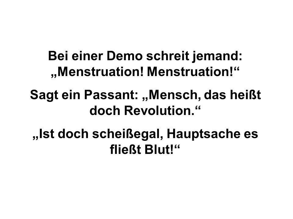 """Bei einer Demo schreit jemand: """"Menstruation! Menstruation!"""