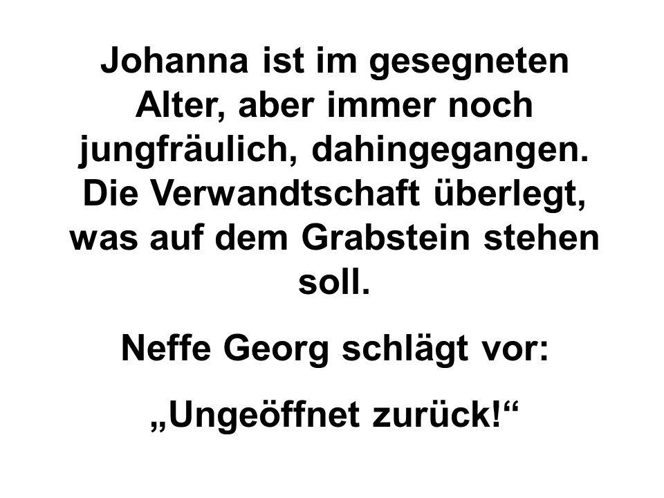 Neffe Georg schlägt vor: