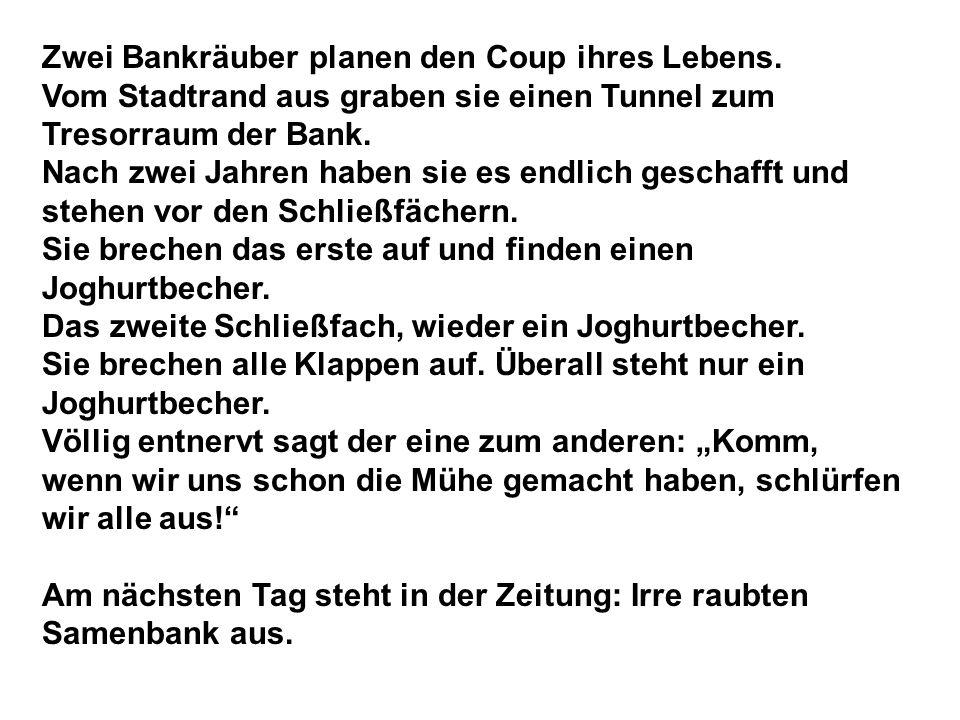 Zwei Bankräuber planen den Coup ihres Lebens.
