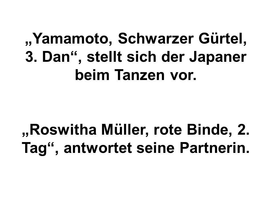 """""""Roswitha Müller, rote Binde, 2. Tag , antwortet seine Partnerin."""