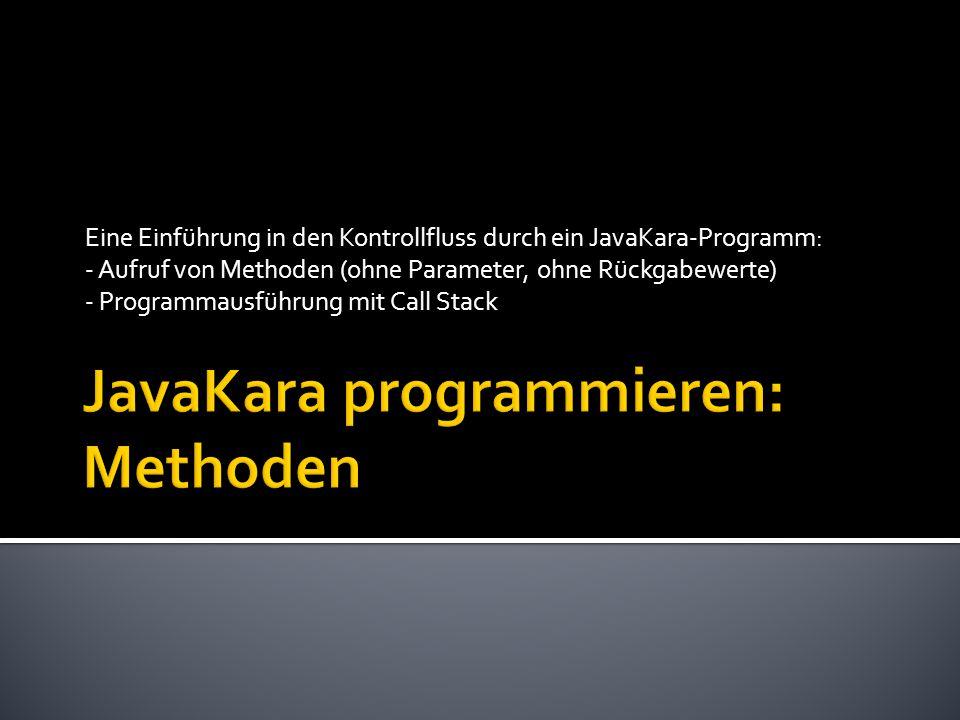 JavaKara programmieren: Methoden