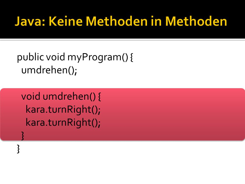 Java: Keine Methoden in Methoden