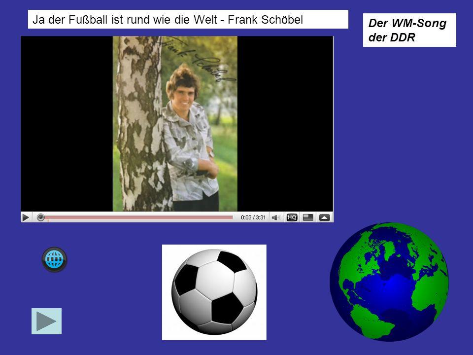 Ja der Fußball ist rund wie die Welt - Frank Schöbel
