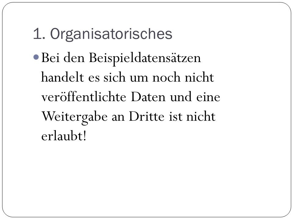 1. Organisatorisches