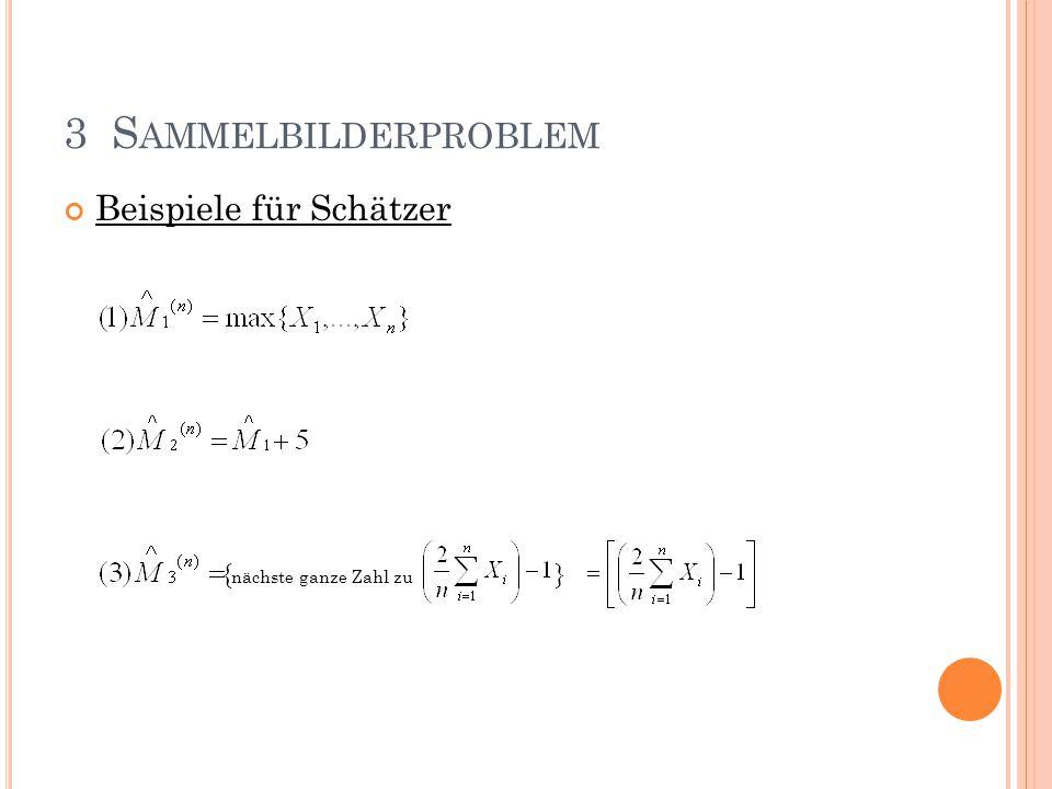 3 Sammelbilderproblem Beispiele für Schätzer {nächste ganze Zahl zu }