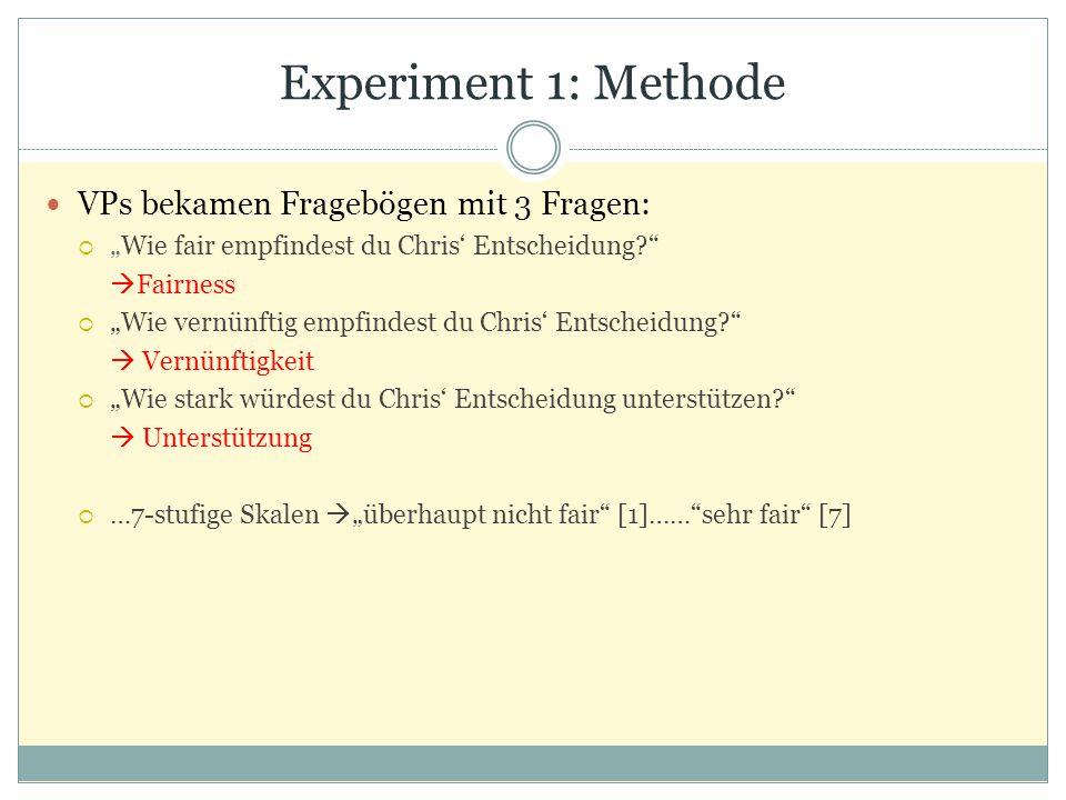 Experiment 1: Methode VPs bekamen Fragebögen mit 3 Fragen: