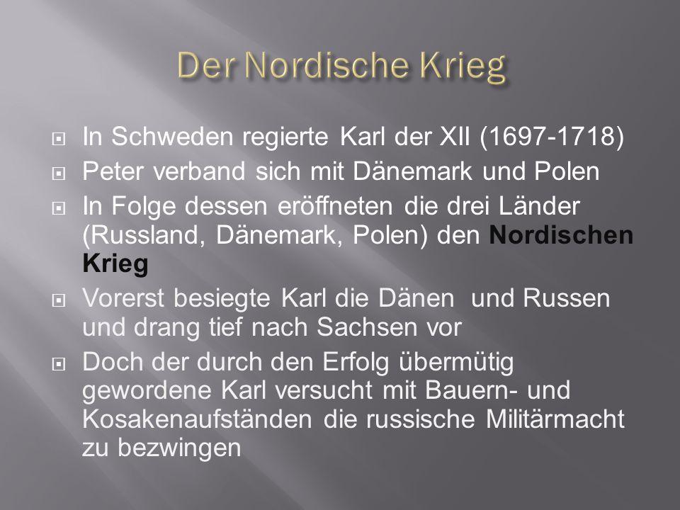 Der Nordische Krieg In Schweden regierte Karl der XII (1697-1718)