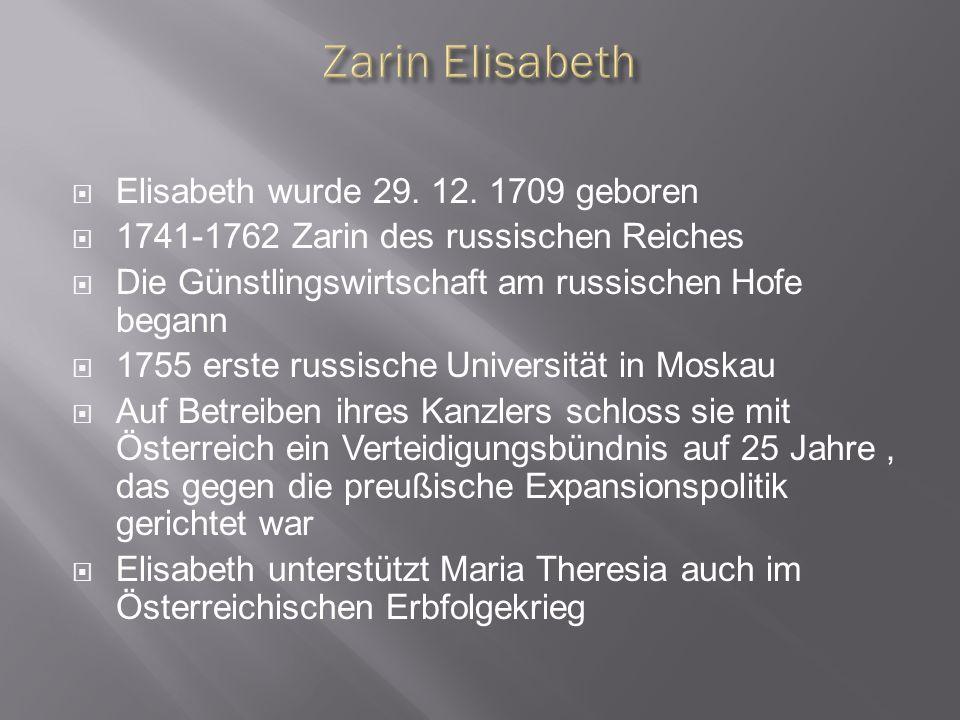 Zarin Elisabeth Elisabeth wurde 29. 12. 1709 geboren