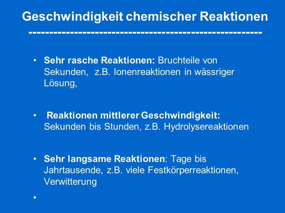 Geschwindigkeit chemischer Reaktionen --------------------------------------------------------