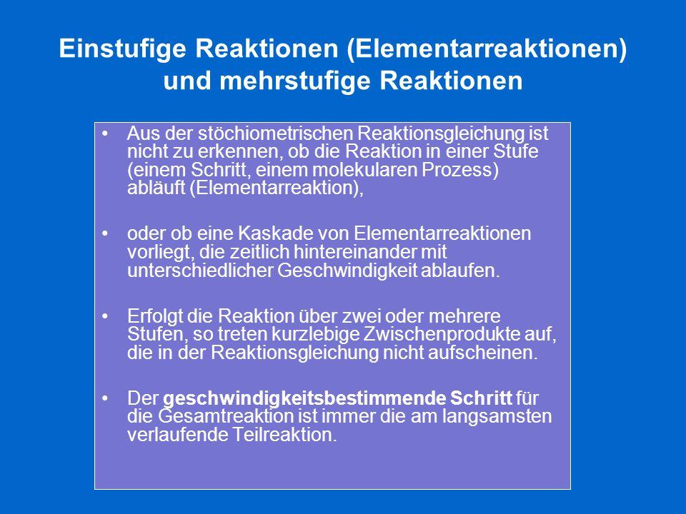 Einstufige Reaktionen (Elementarreaktionen) und mehrstufige Reaktionen