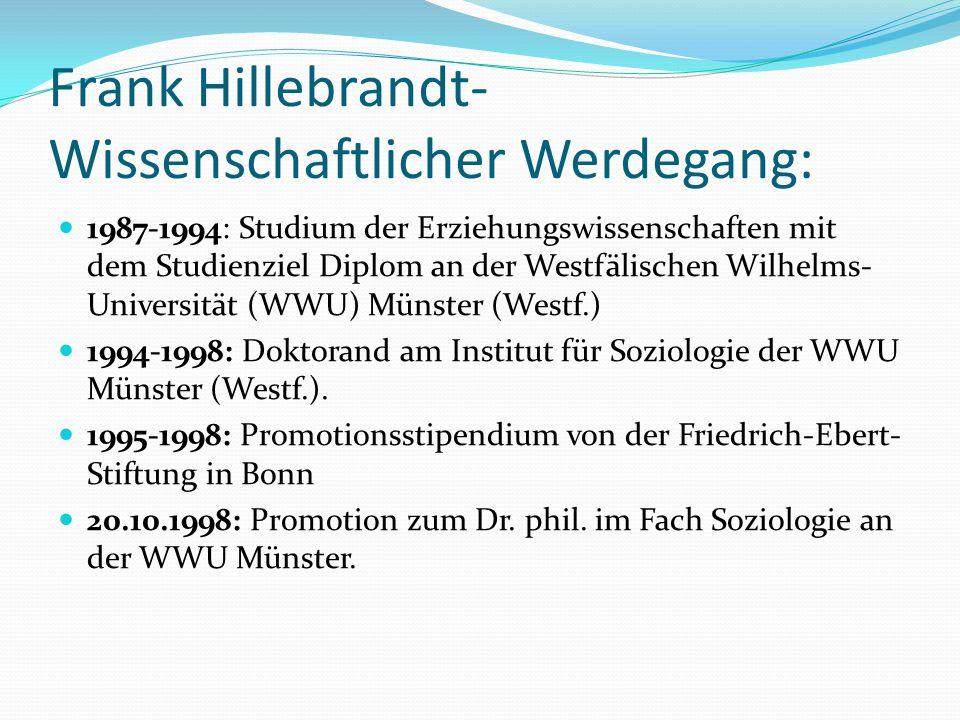 Frank Hillebrandt- Wissenschaftlicher Werdegang: