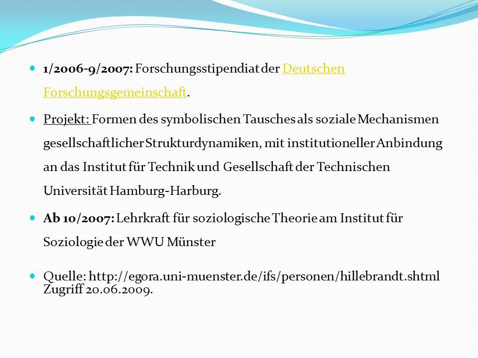 1/2006-9/2007: Forschungsstipendiat der Deutschen Forschungsgemeinschaft.