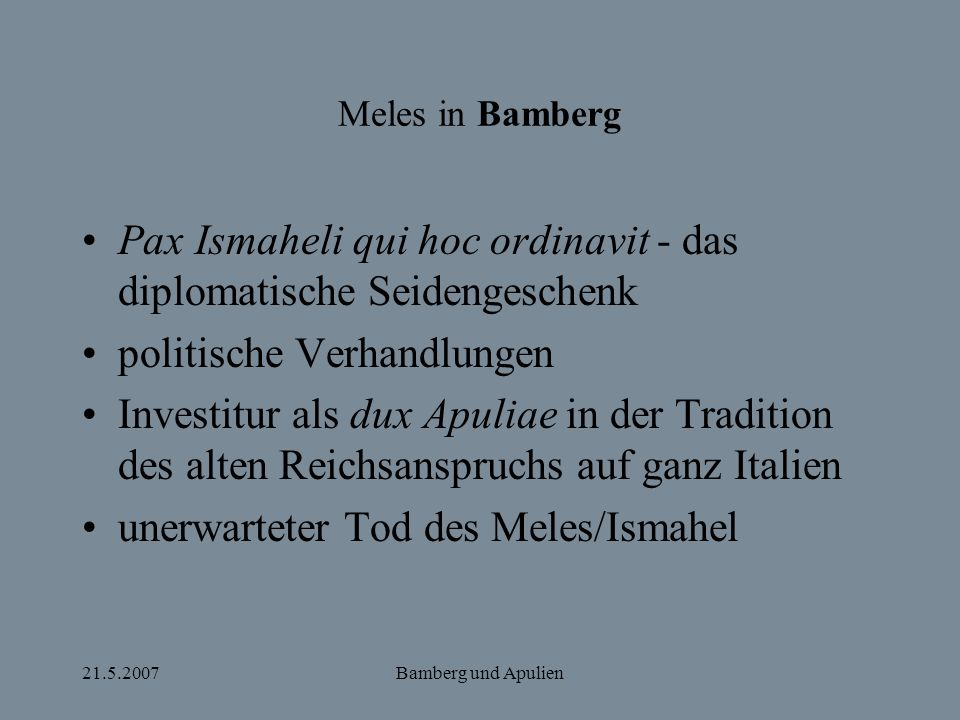 Pax Ismaheli qui hoc ordinavit - das diplomatische Seidengeschenk