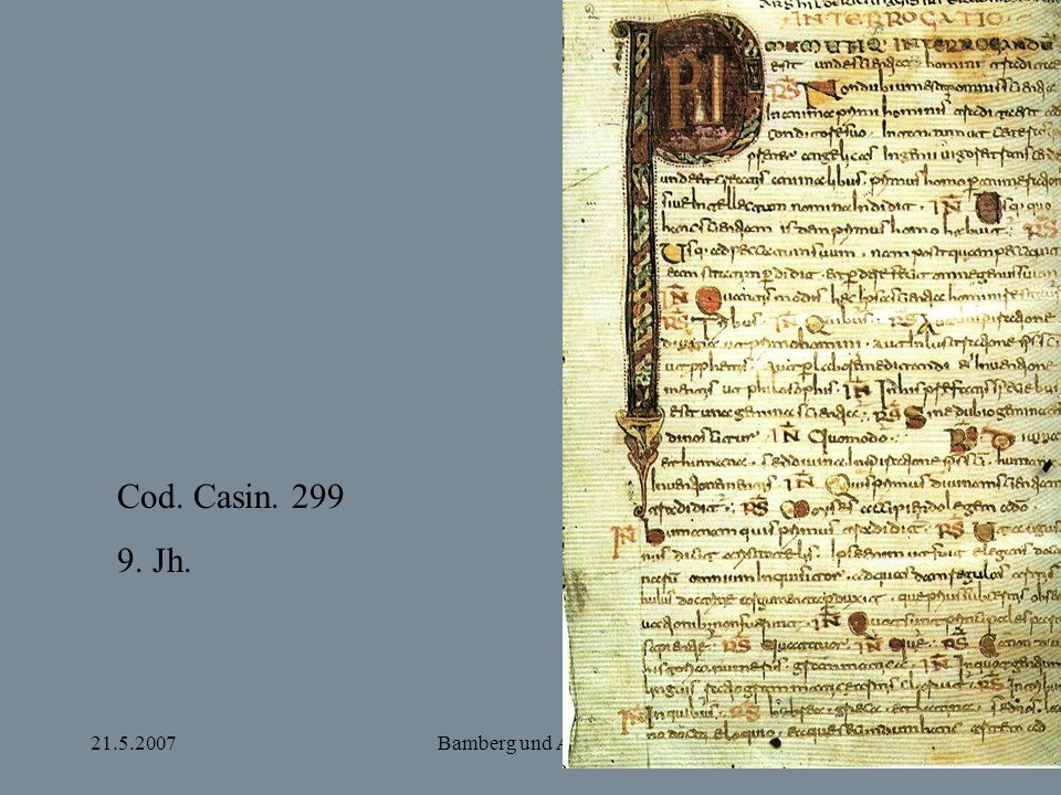 Cod. Casin. 299 9. Jh. 21.5.2007 Bamberg und Apulien