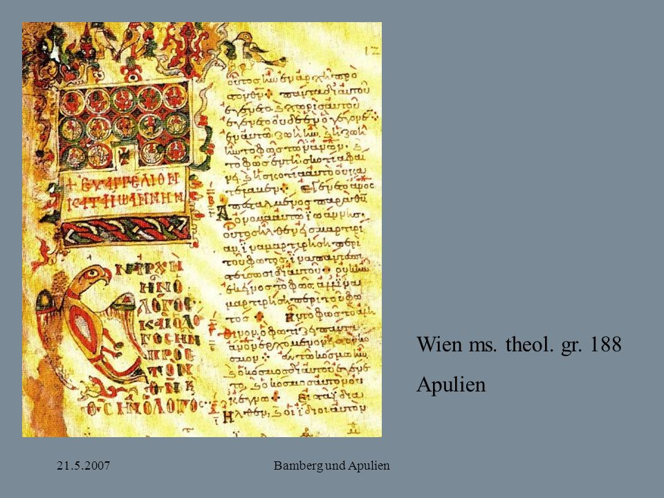 Wien ms. theol. gr. 188 Apulien 21.5.2007 Bamberg und Apulien