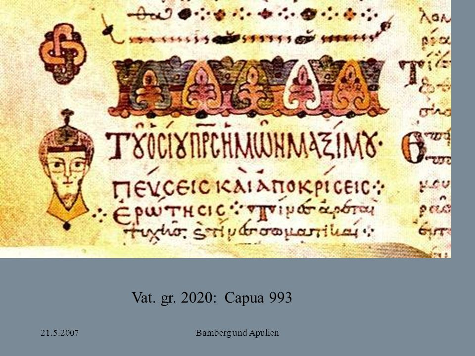 Vat. gr. 2020: Capua 993 21.5.2007 Bamberg und Apulien