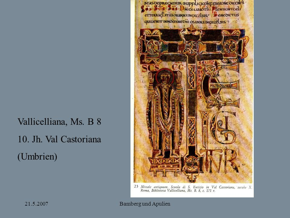Vallicelliana, Ms. B 8 10. Jh. Val Castoriana (Umbrien) 21.5.2007