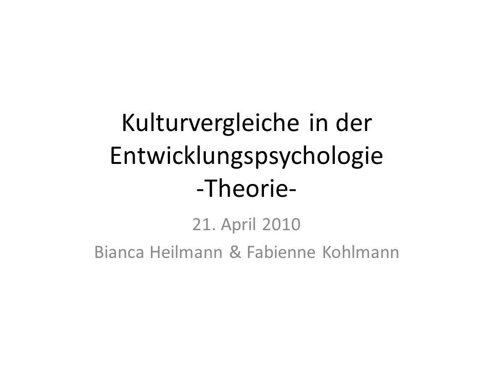 Kulturvergleiche in der Entwicklungspsychologie -Theorie-