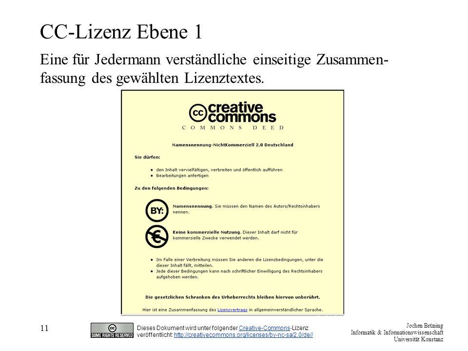 CC-Lizenz Ebene 1 Eine für Jedermann verständliche einseitige Zusammen-fassung des gewählten Lizenztextes.