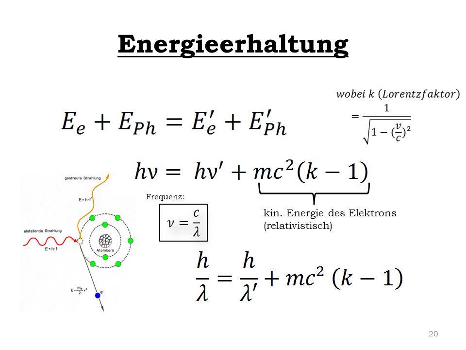Energieerhaltung Frequenz: kin. Energie des Elektrons (relativistisch)