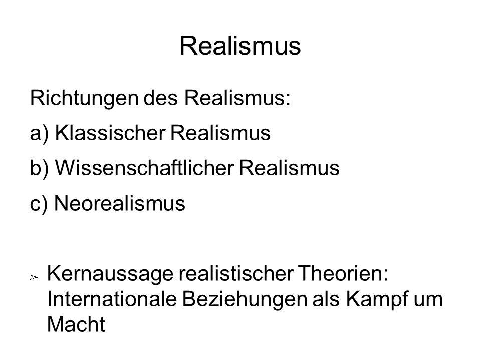 Realismus Richtungen des Realismus: Klassischer Realismus