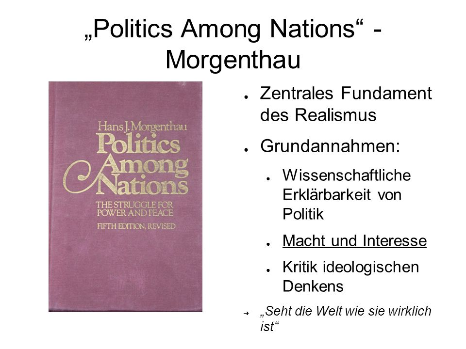 """Politics Among Nations - Morgenthau"
