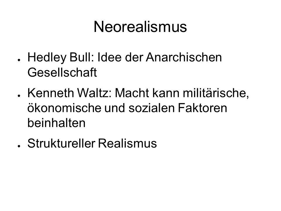 Neorealismus Hedley Bull: Idee der Anarchischen Gesellschaft