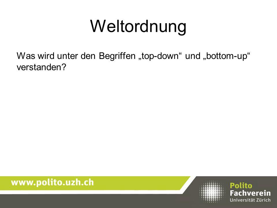"""Weltordnung Was wird unter den Begriffen """"top-down und """"bottom-up verstanden"""