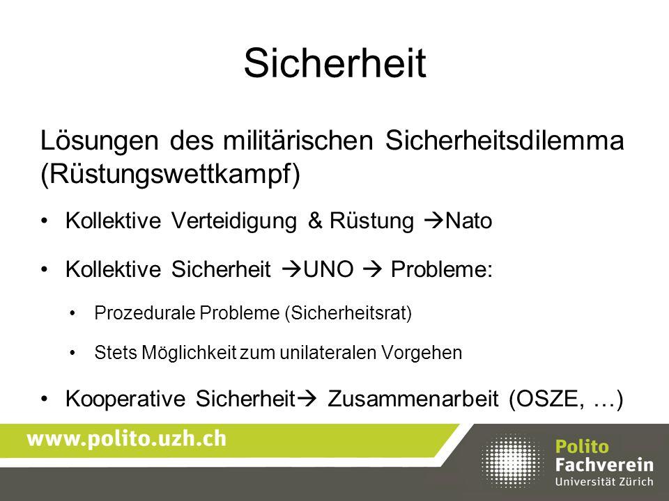 Sicherheit Lösungen des militärischen Sicherheitsdilemma (Rüstungswettkampf) Kollektive Verteidigung & Rüstung Nato.
