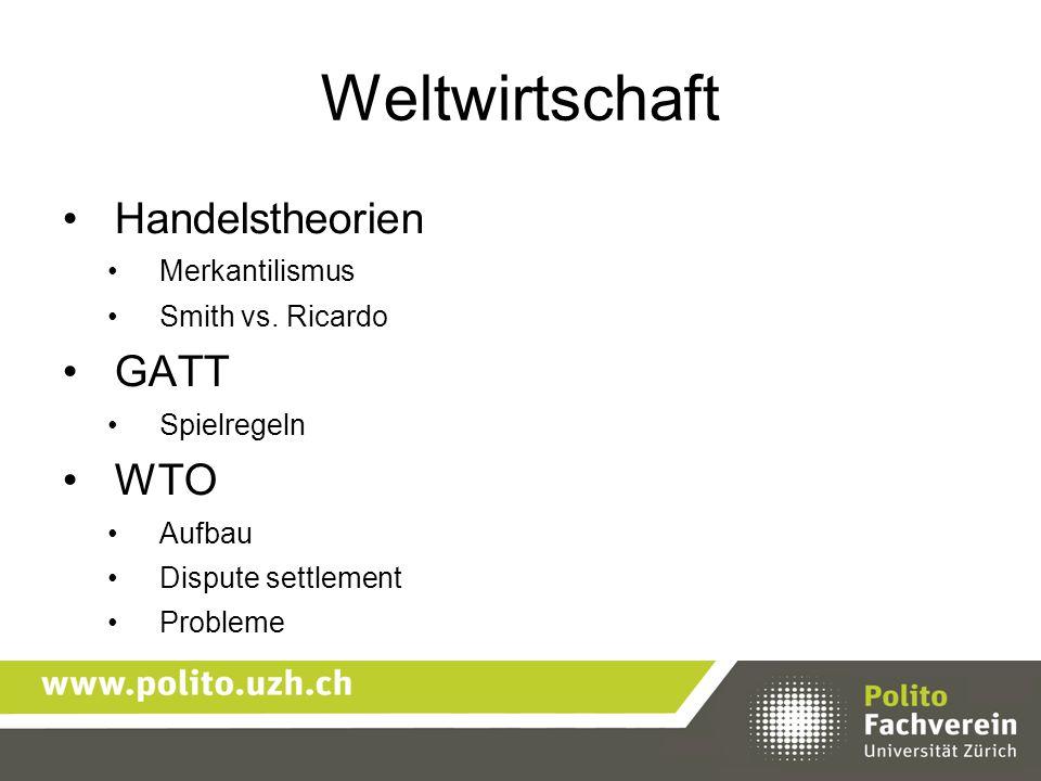 Weltwirtschaft Handelstheorien GATT WTO Merkantilismus