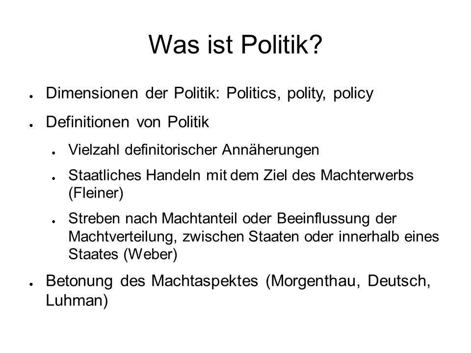Was ist Politik Dimensionen der Politik: Politics, polity, policy