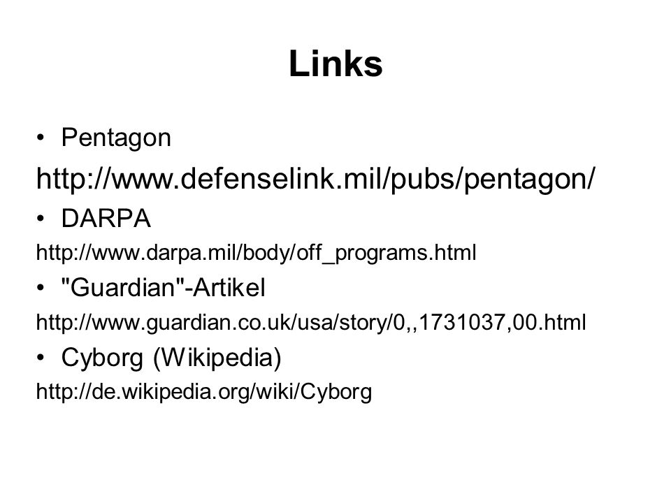 Links http://www.defenselink.mil/pubs/pentagon/ Pentagon DARPA