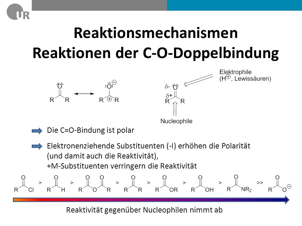 Reaktionsmechanismen Reaktionen der C-O-Doppelbindung
