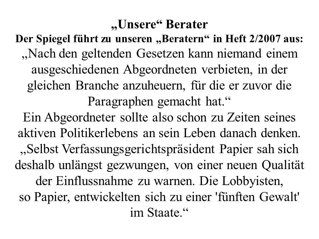 """Der Spiegel führt zu unseren """"Beratern in Heft 2/2007 aus:"""