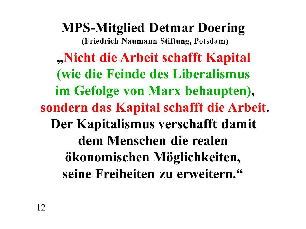 """MPS-Mitglied Detmar Doering """"Nicht die Arbeit schafft Kapital"""